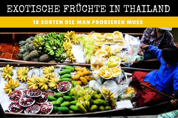 Exotische Früchte in Thailand – 18 Sorten die man probieren muss