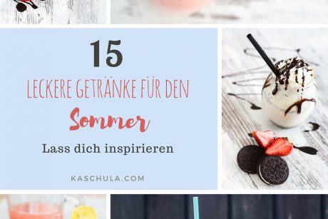 15 leckere Getränke für den Sommer